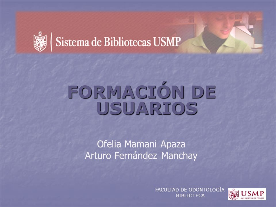 FORMACIÓN DE USUARIOS Ofelia Mamani Apaza Arturo Fernández Manchay