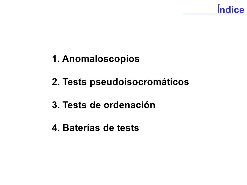 2. Tests pseudoisocromáticos 3. Tests de ordenación