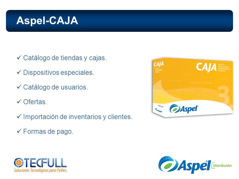 Aspel-CAJA Catálogo de tiendas y cajas. Dispositivos especiales.