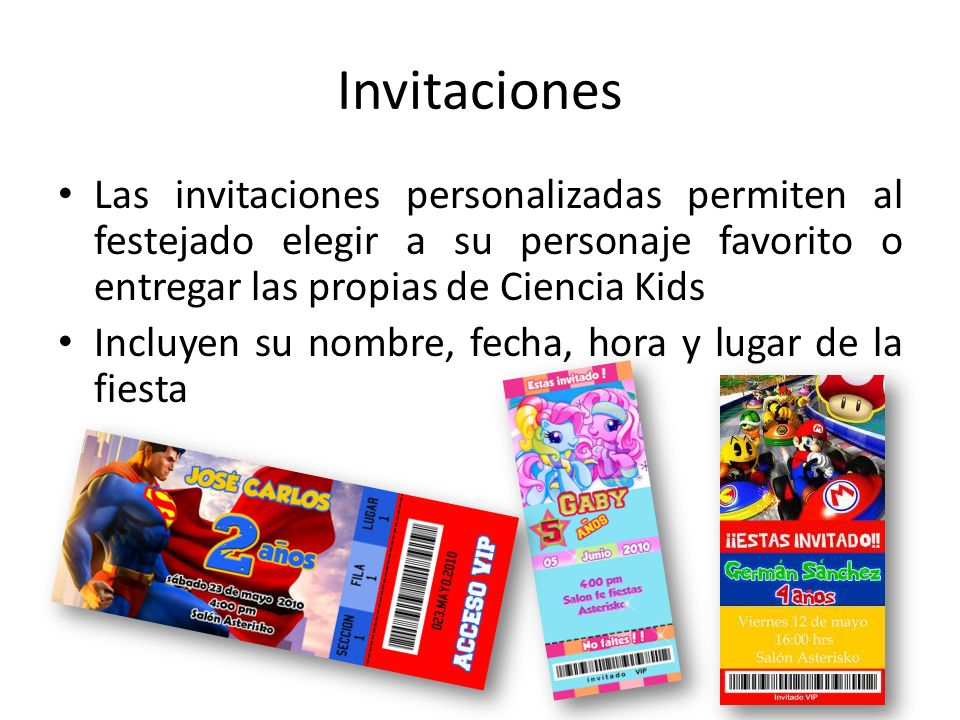 Invitaciones Las invitaciones personalizadas permiten al festejado elegir a su personaje favorito o entregar las propias de Ciencia Kids.