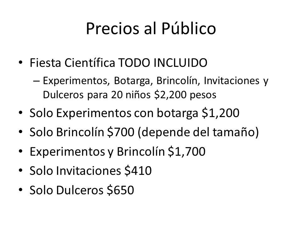 Precios al Público Fiesta Científica TODO INCLUIDO