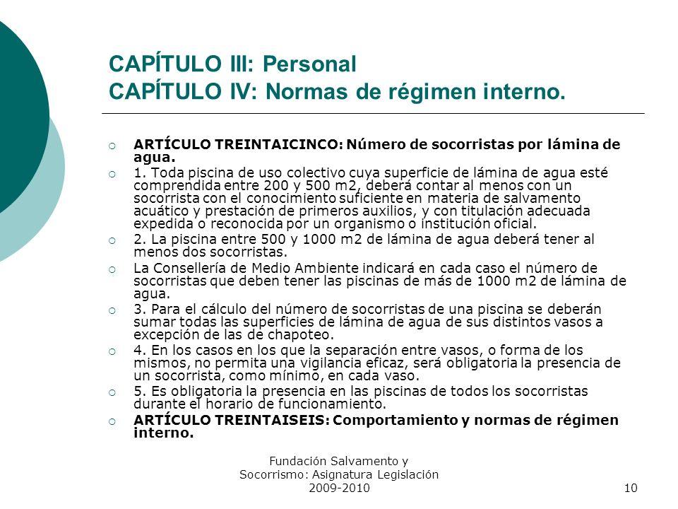 CAPÍTULO III: Personal CAPÍTULO IV: Normas de régimen interno.