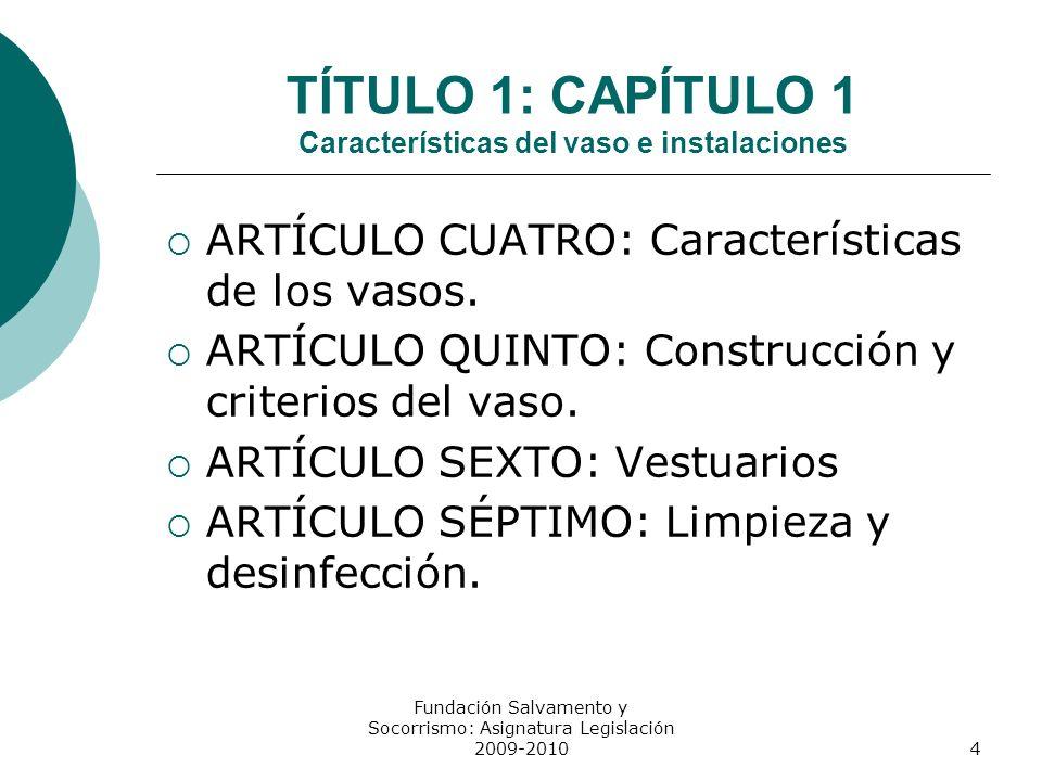 TÍTULO 1: CAPÍTULO 1 Características del vaso e instalaciones