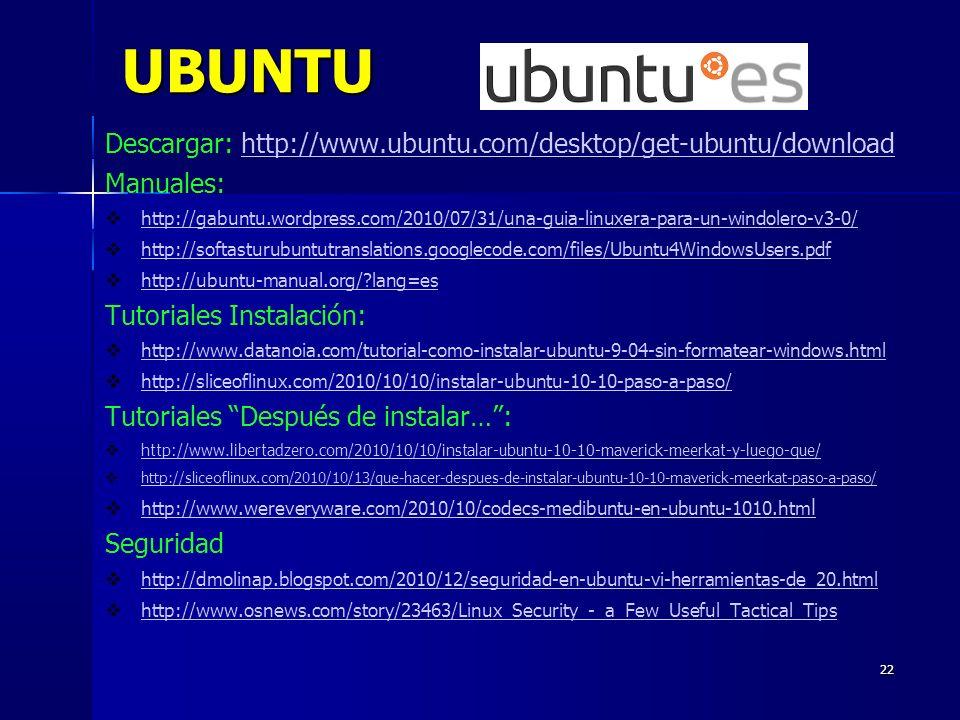 UBUNTU Descargar: http://www.ubuntu.com/desktop/get-ubuntu/download