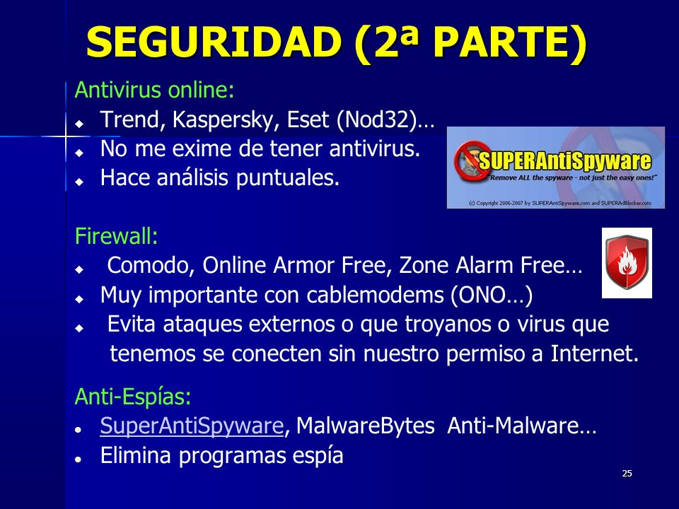 SEGURIDAD (2ª PARTE) Antivirus online: Trend, Kaspersky, Eset (Nod32)…