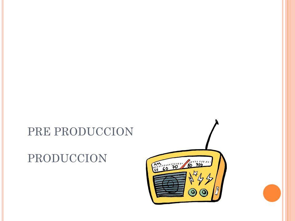 PRE PRODUCCION PRODUCCION