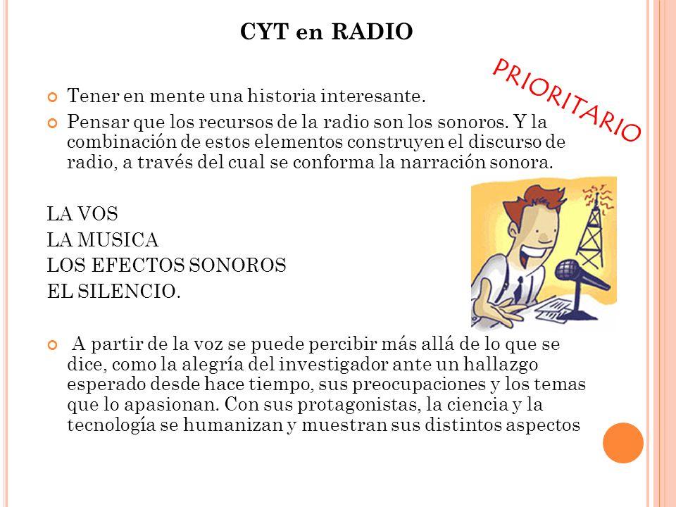 PRIORITARIO CYT en RADIO Tener en mente una historia interesante.
