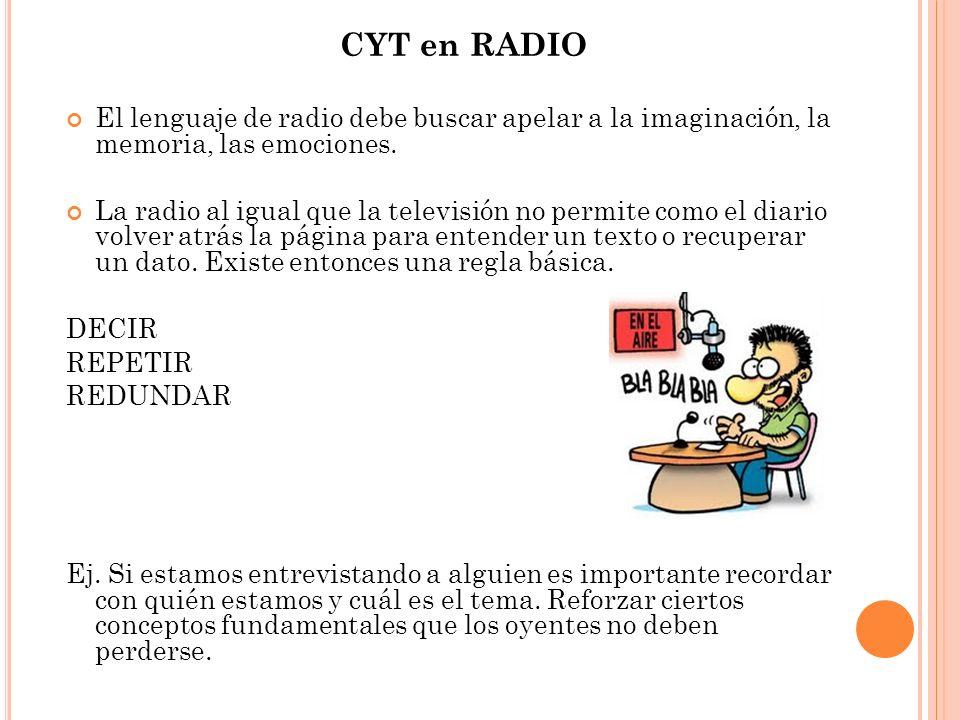 CYT en RADIO El lenguaje de radio debe buscar apelar a la imaginación, la memoria, las emociones.