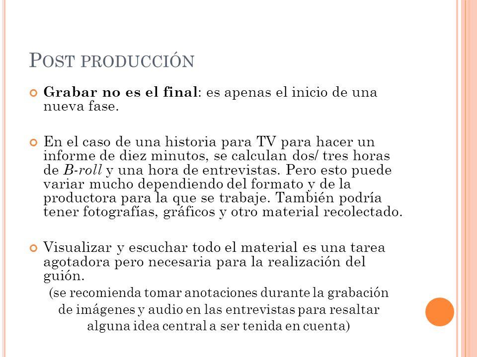 Post producción Grabar no es el final: es apenas el inicio de una nueva fase.
