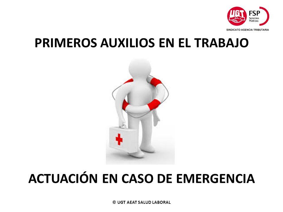PRIMEROS AUXILIOS EN EL TRABAJO ACTUACIÓN EN CASO DE EMERGENCIA