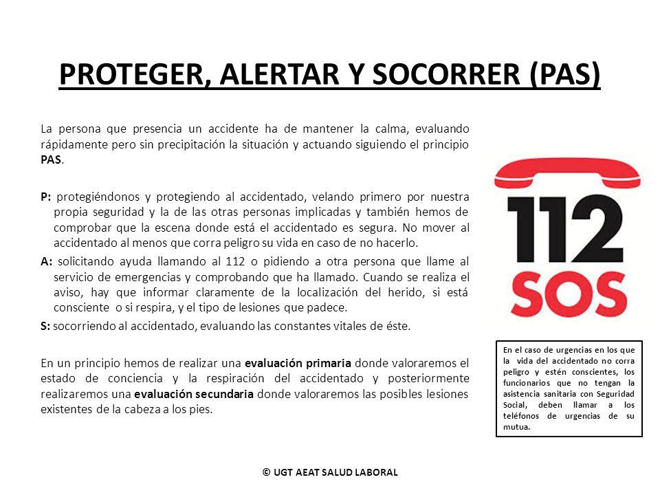 PROTEGER, ALERTAR Y SOCORRER (PAS) © UGT AEAT SALUD LABORAL