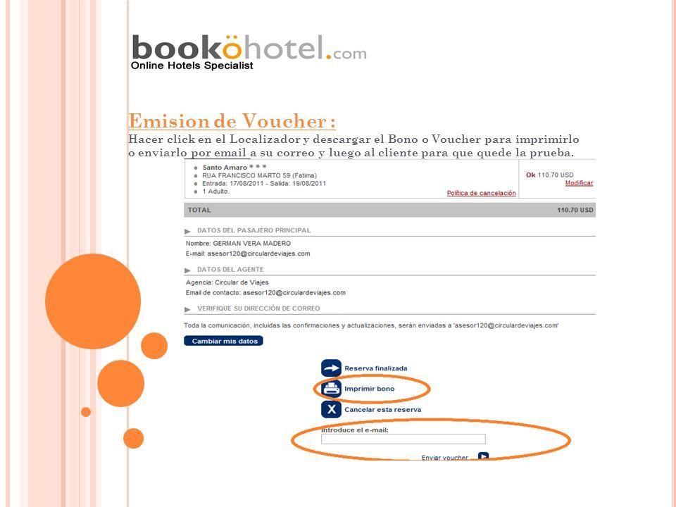 Emision de Voucher : Hacer click en el Localizador y descargar el Bono o Voucher para imprimirlo.