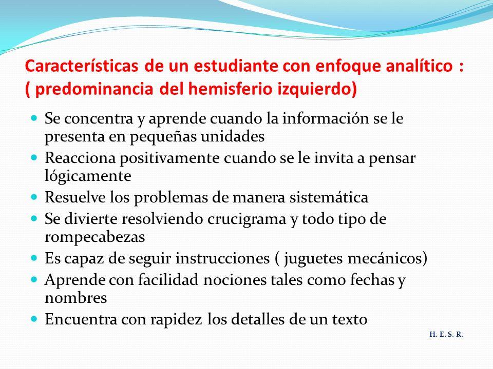 Características de un estudiante con enfoque analítico : ( predominancia del hemisferio izquierdo)