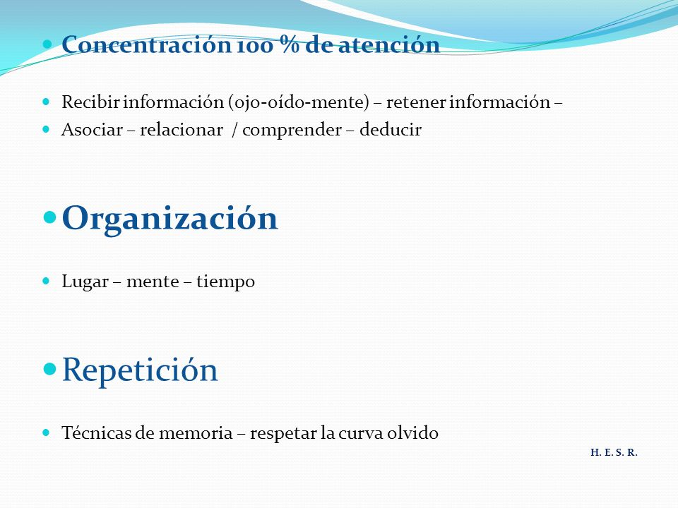 Organización Repetición Concentración 100 % de atención