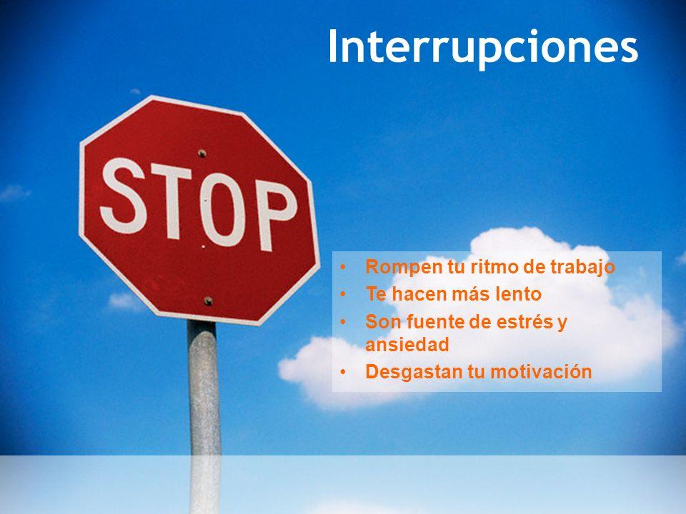 Interrupciones Rompen tu ritmo de trabajo Te hacen más lento