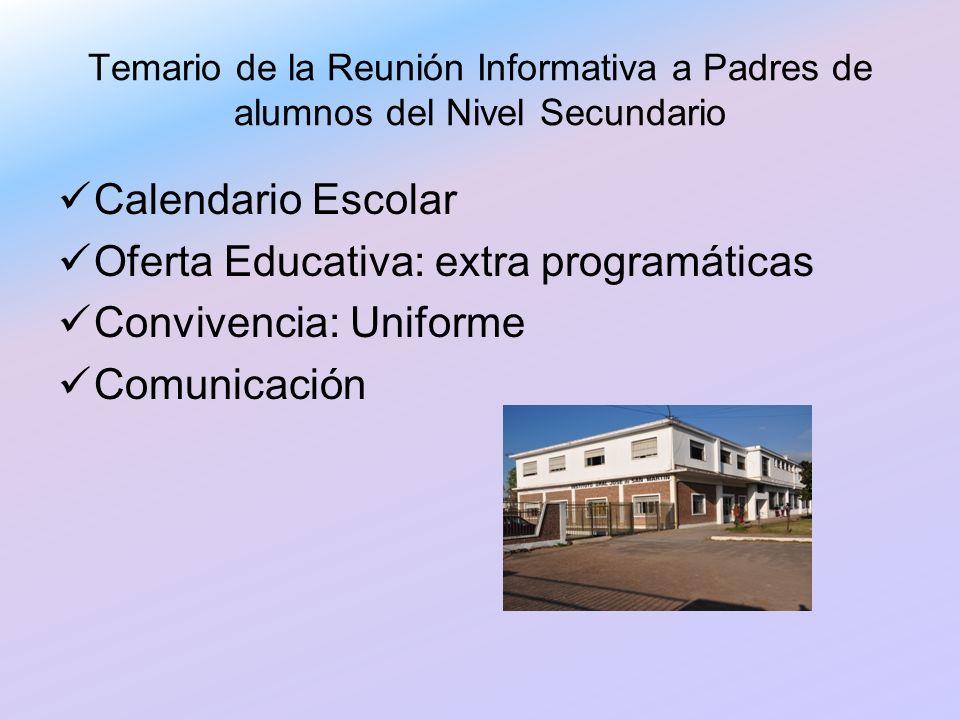 Oferta Educativa: extra programáticas Convivencia: Uniforme