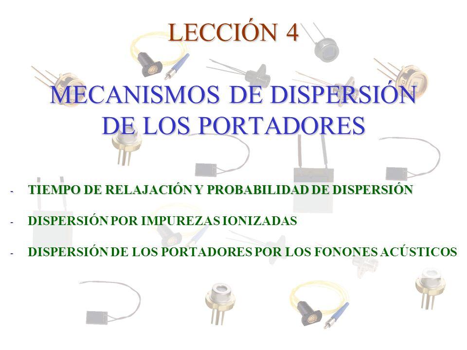 LECCIÓN 4 MECANISMOS DE DISPERSIÓN DE LOS PORTADORES