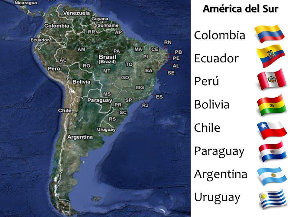 Colombia Ecuador Perú Bolivia Chile Paraguay Argentina Uruguay