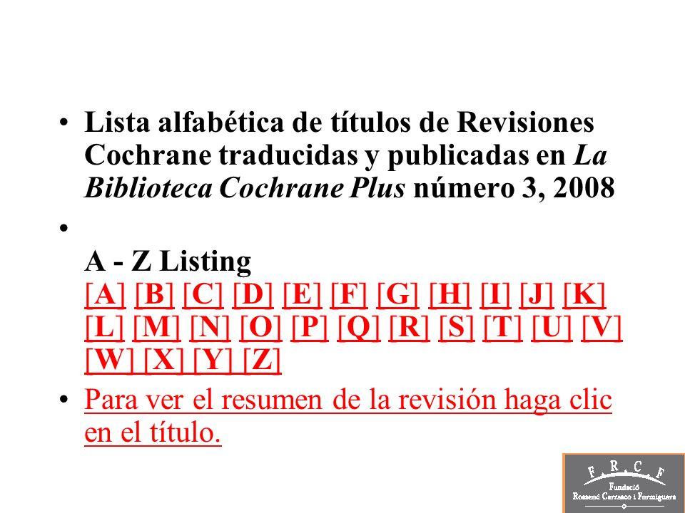 Lista alfabética de títulos de Revisiones Cochrane traducidas y publicadas en La Biblioteca Cochrane Plus número 3, 2008