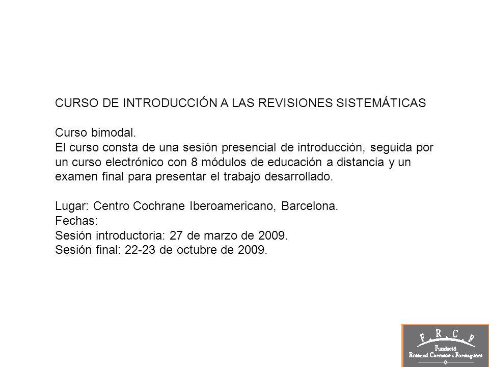 CURSO DE INTRODUCCIÓN A LAS REVISIONES SISTEMÁTICAS Curso bimodal