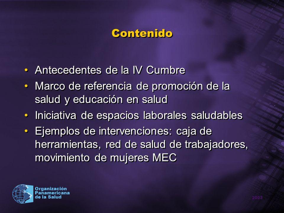 Contenido Antecedentes de la IV Cumbre. Marco de referencia de promoción de la salud y educación en salud.