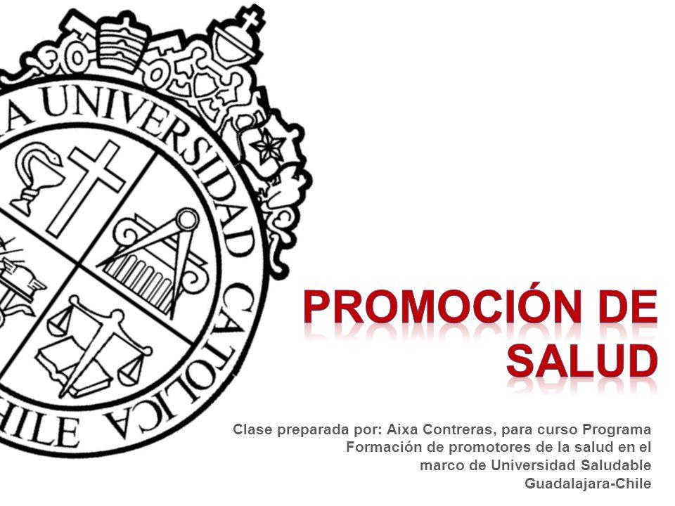 Promoción de salud Clase preparada por: Aixa Contreras, para curso Programa.
