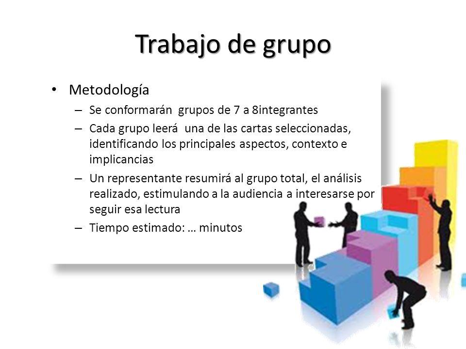 Trabajo de grupo Metodología Se conformarán grupos de 7 a 8integrantes
