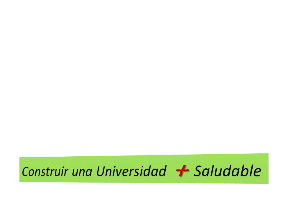 Construir una Universidad + Saludable