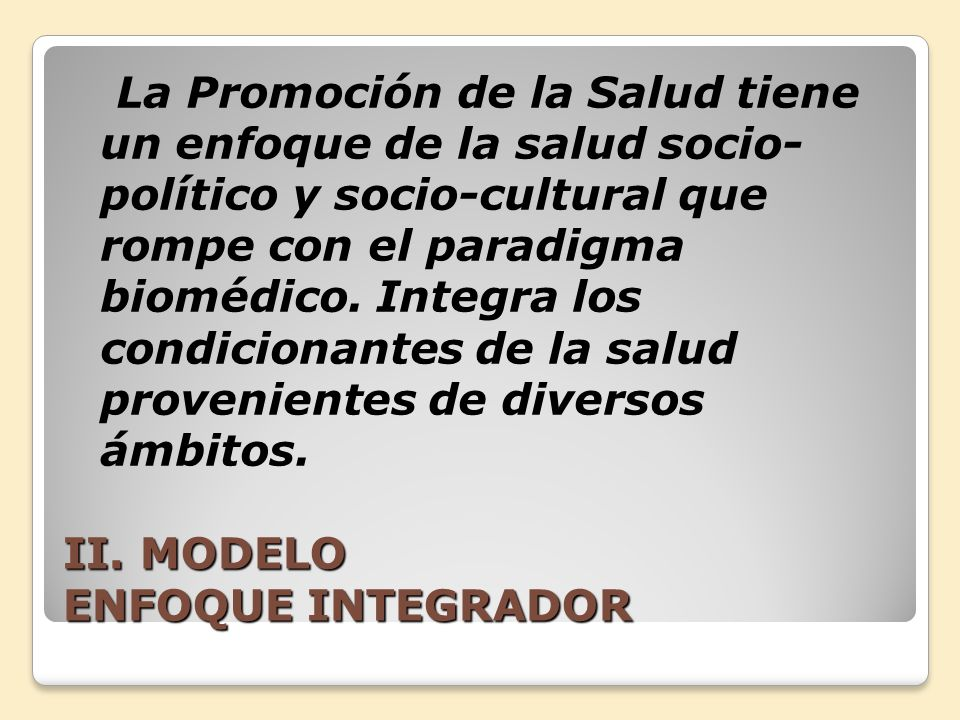 II. MODELO ENFOQUE INTEGRADOR