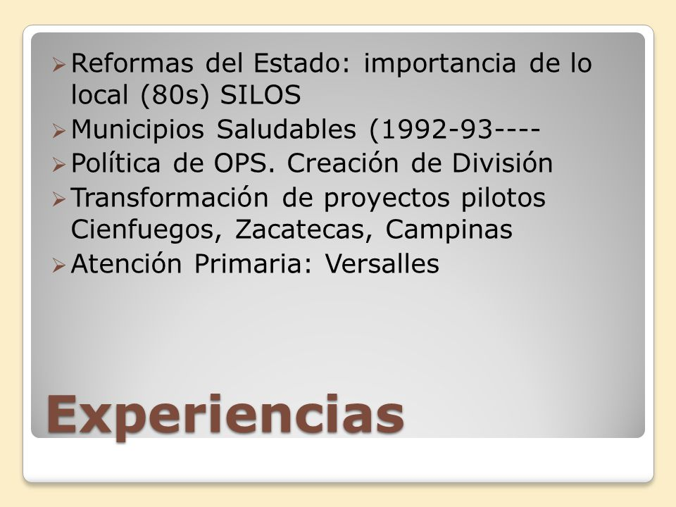 Experiencias Reformas del Estado: importancia de lo local (80s) SILOS