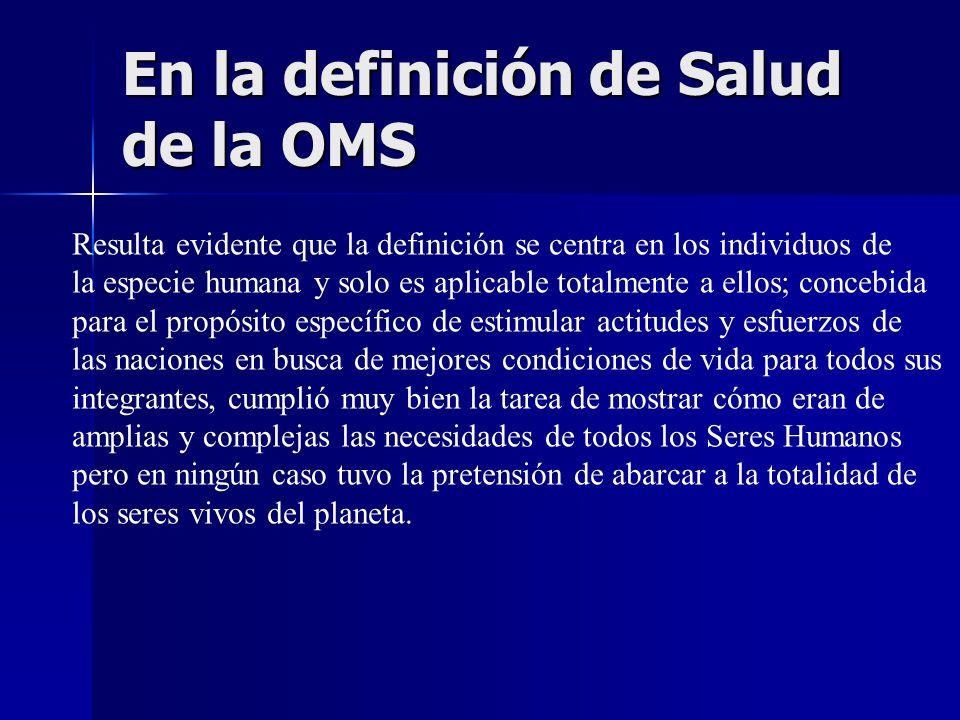 En la definición de Salud de la OMS