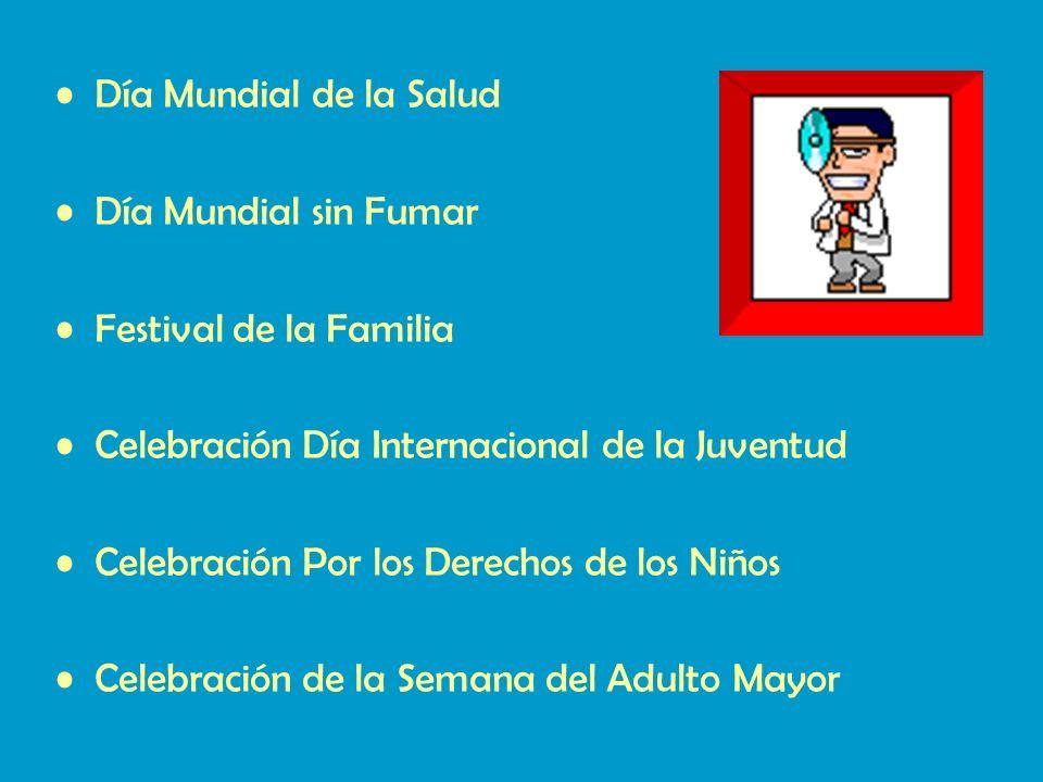 Día Mundial de la Salud Día Mundial sin Fumar. Festival de la Familia. Celebración Día Internacional de la Juventud.