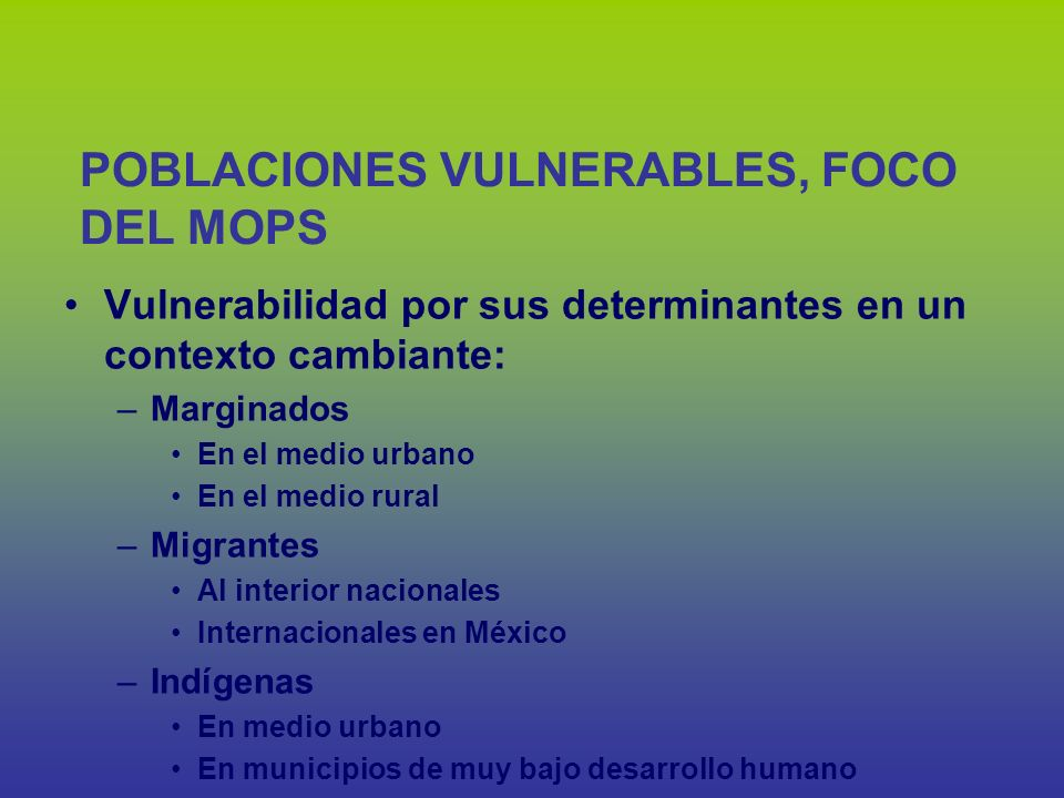 POBLACIONES VULNERABLES, FOCO DEL MOPS