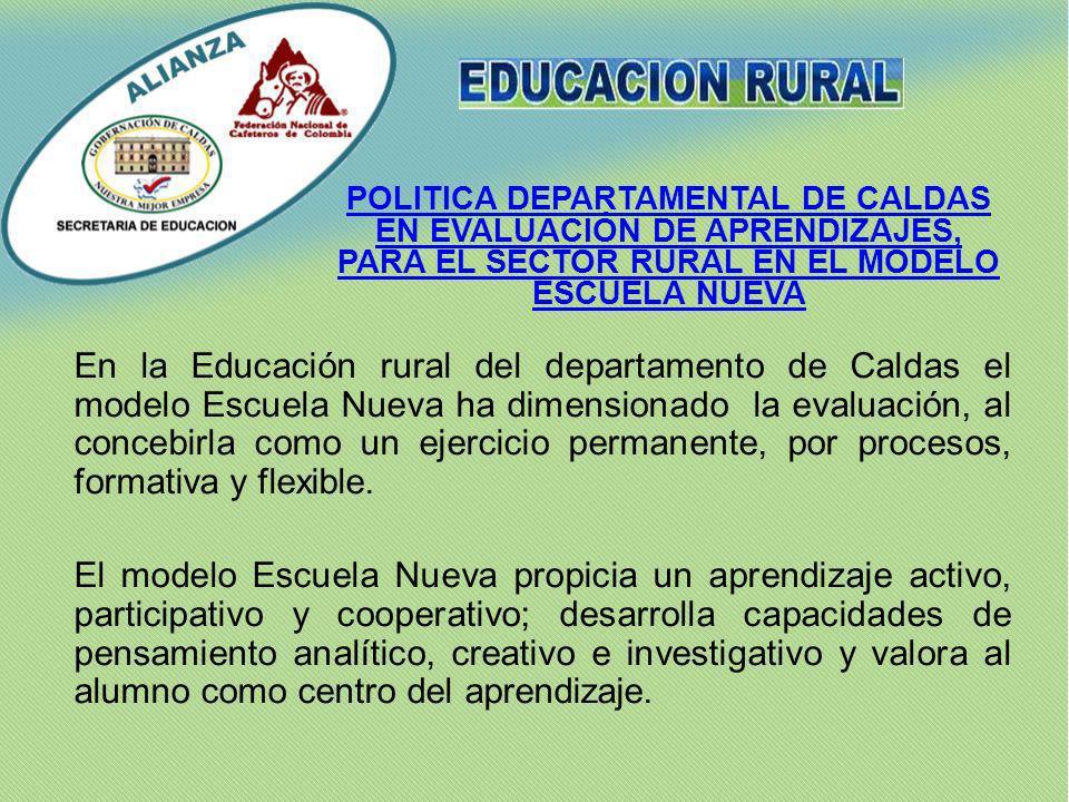 POLITICA DEPARTAMENTAL DE CALDAS EN EVALUACIÓN DE APRENDIZAJES, PARA EL SECTOR RURAL EN EL MODELO ESCUELA NUEVA