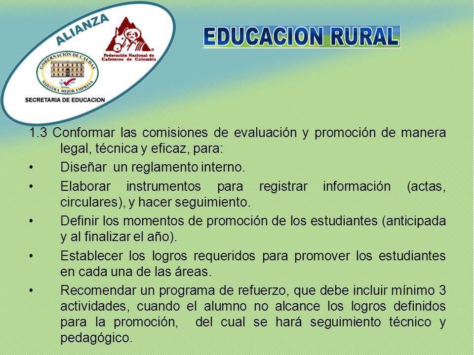 1.3 Conformar las comisiones de evaluación y promoción de manera legal, técnica y eficaz, para: