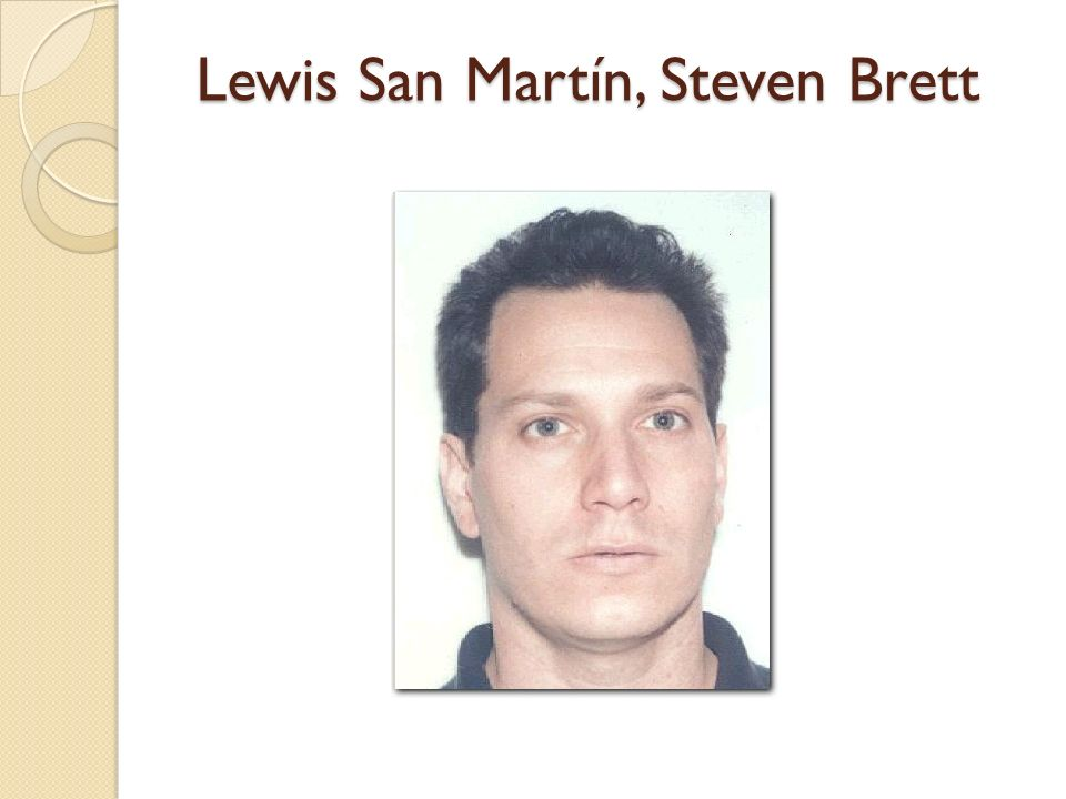 Lewis San Martín, Steven Brett