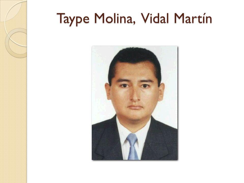 Taype Molina, Vidal Martín