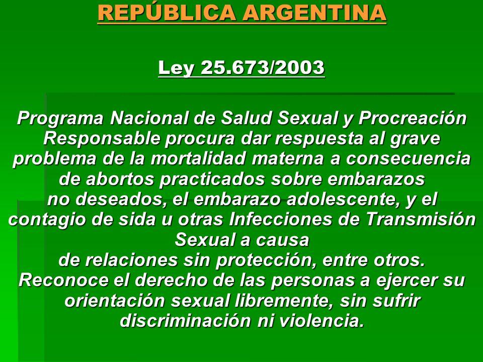 REPÚBLICA ARGENTINA Ley 25.673/2003