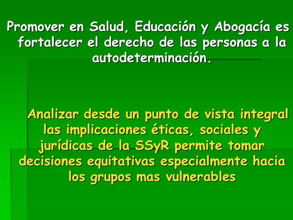 Promover en Salud, Educación y Abogacía es fortalecer el derecho de las personas a la autodeterminación.