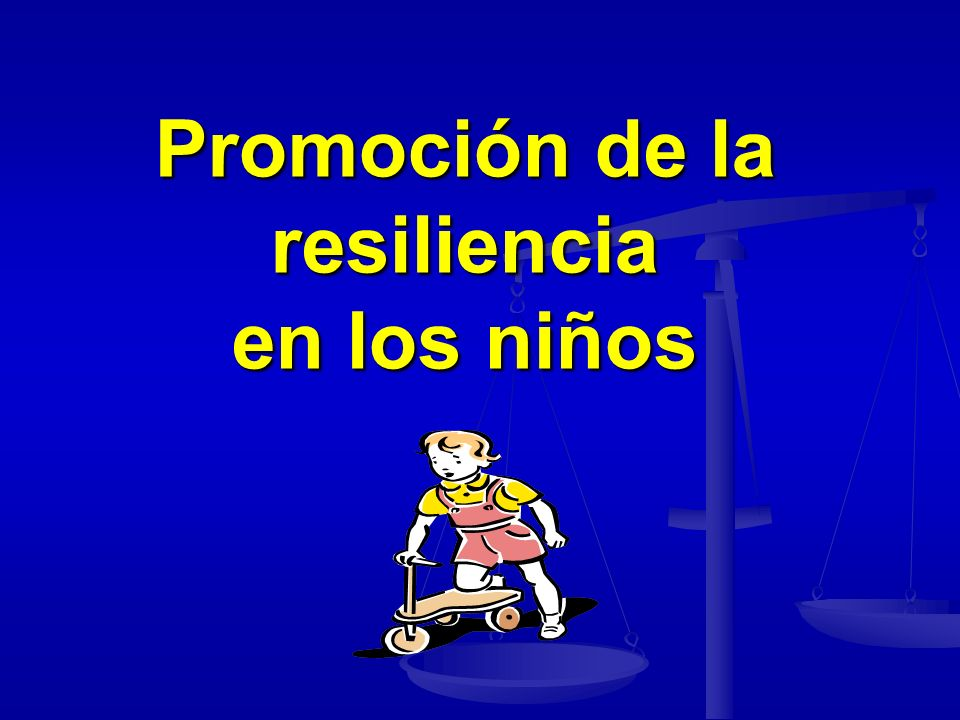 Promoción de la resiliencia en los niños