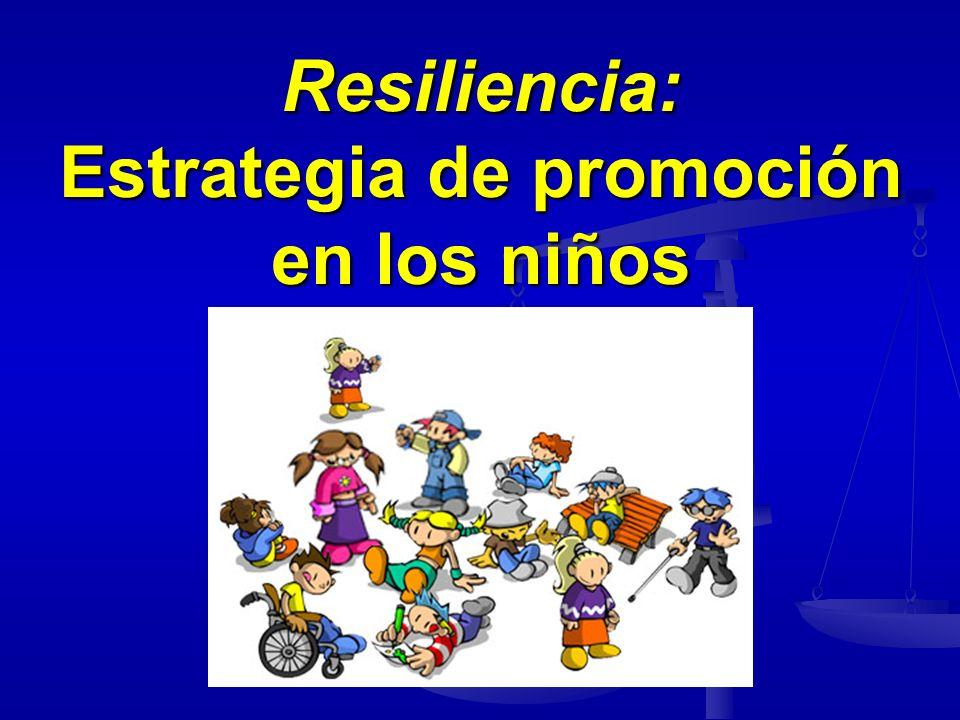 Resiliencia: Estrategia de promoción en los niños