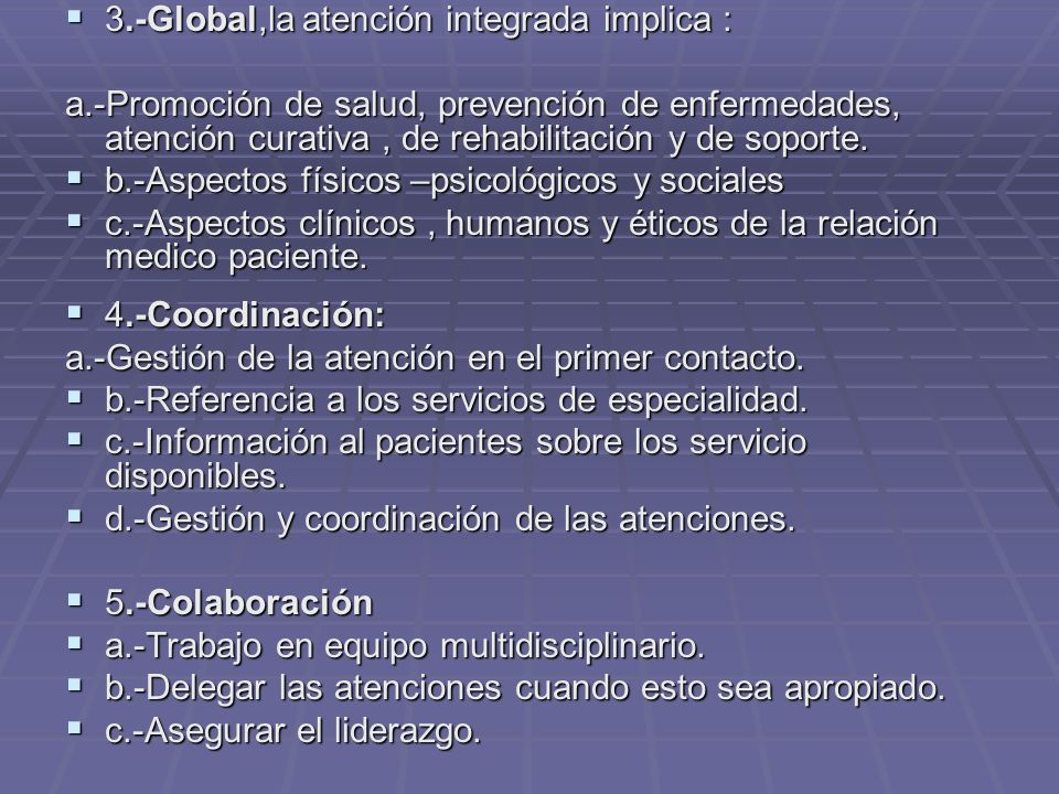 3.-Global,la atención integrada implica :