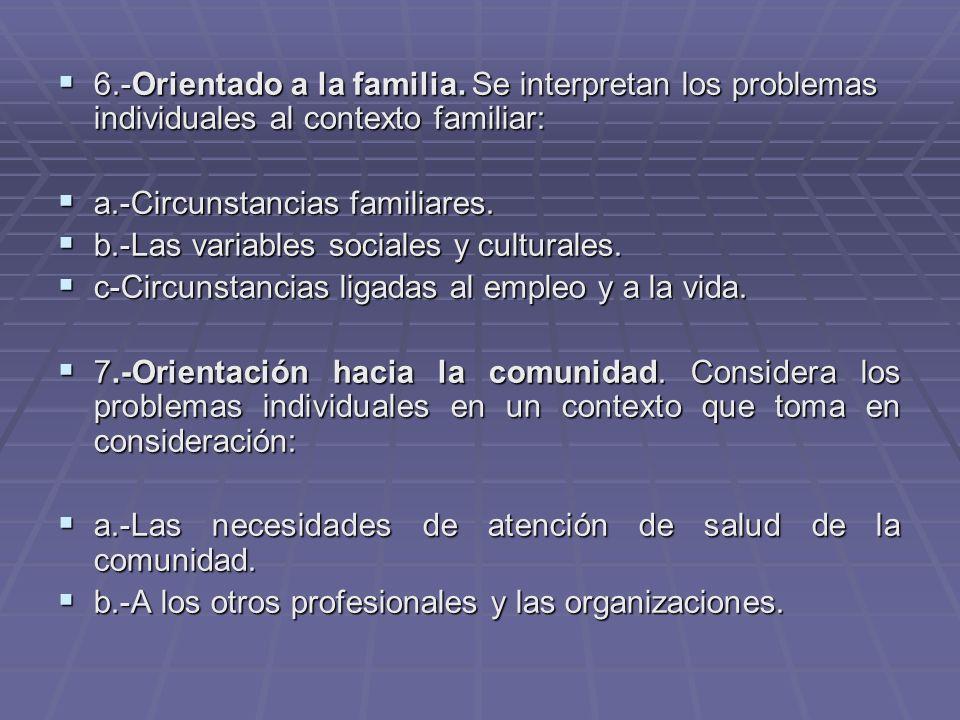 6. -Orientado a la familia