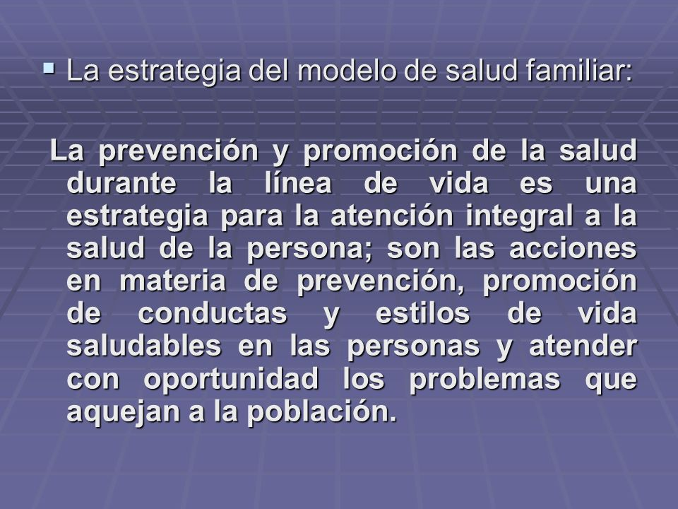 La estrategia del modelo de salud familiar: