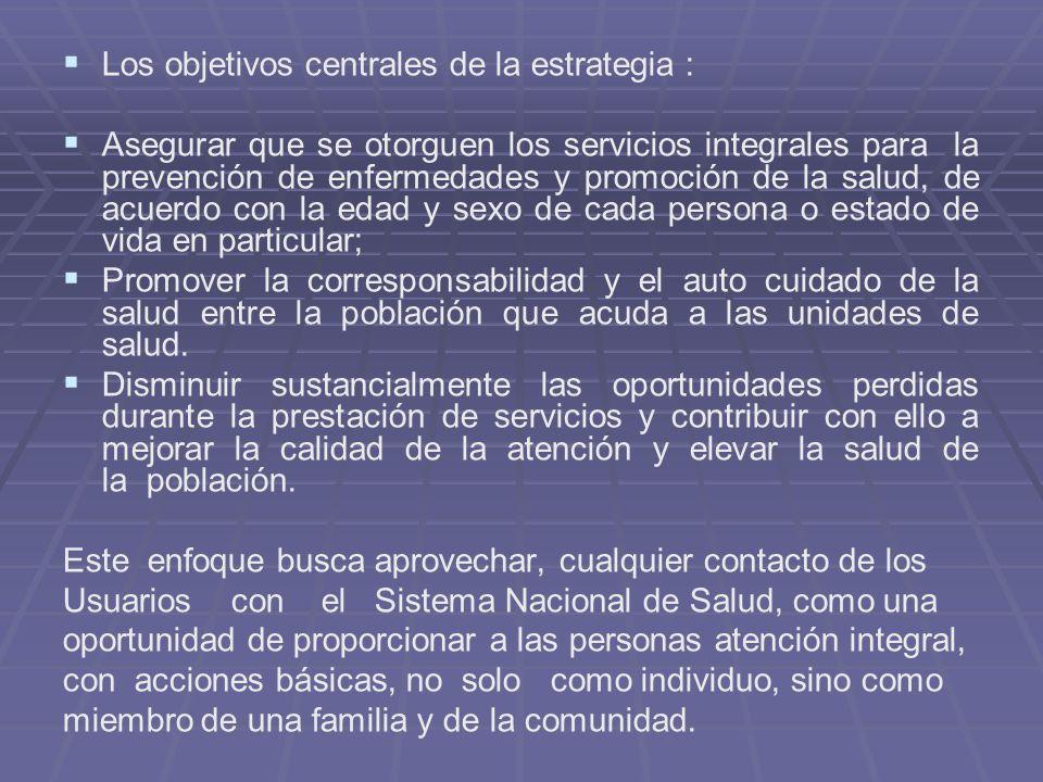 Los objetivos centrales de la estrategia :