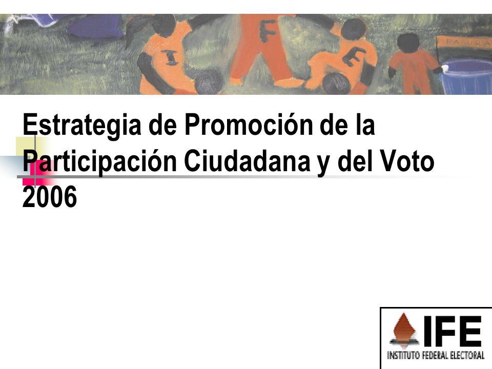 Estrategia de Promoción de la Participación Ciudadana y del Voto 2006