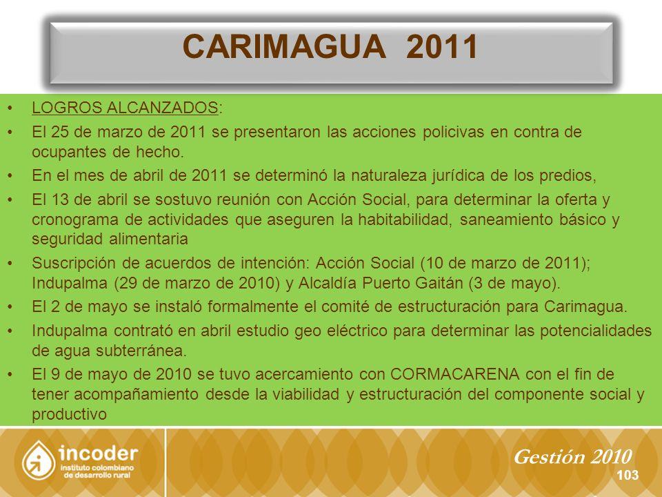 CARIMAGUA 2011 Gestión 2010 LOGROS ALCANZADOS: