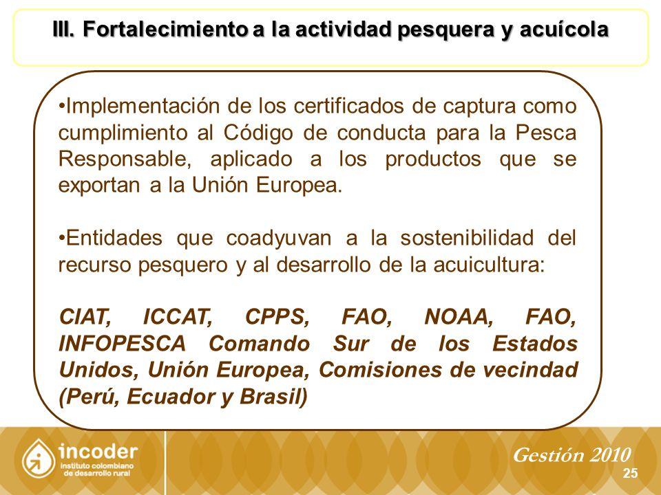 III. Fortalecimiento a la actividad pesquera y acuícola