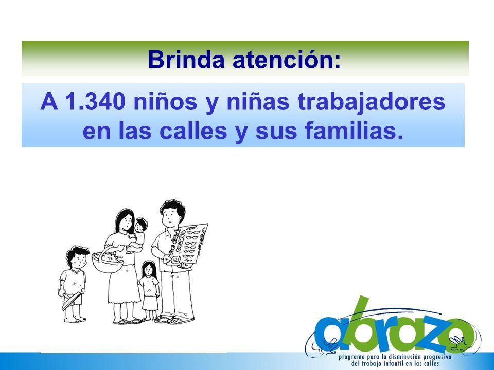 A 1.340 niños y niñas trabajadores en las calles y sus familias.