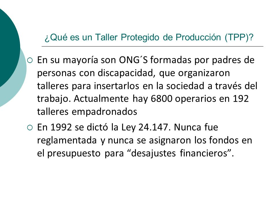 ¿Qué es un Taller Protegido de Producción (TPP)